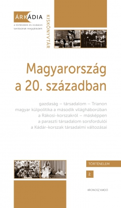 Bánkuti Gábor - Dévényi Anna - Gőzsy Zoltán (szerk.): Magyarország a 20. században