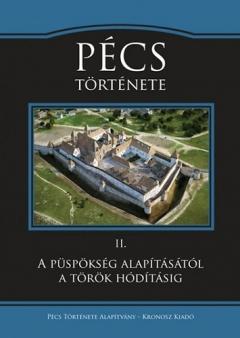 Pécs története II. A püspökség alapításától a török hódításig