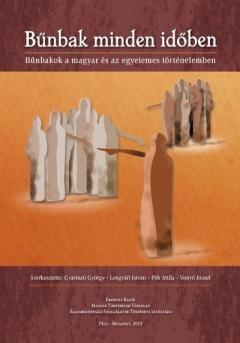 Bűnbak minden időben. Bűnbakok a magyar és az egyetemes történelemben
