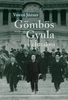 Vonyó József: Gömbös Gyula és a hatalom