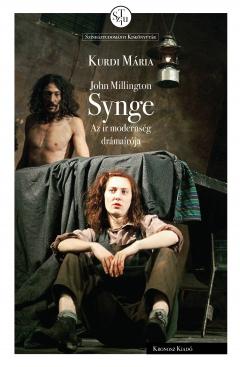 Kurdi Mária: John Millington Synge. Az ír modernség drámaírója