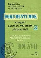 Krahulcsán Zsolt és Müller Rolf (szerk.): Dokumentumok a magyar politikai rendőrség történetéből 3. A Belügyminisztérium Államvédelmi Hatósága 1948–1949