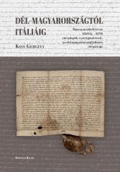Kiss Gergely: Dél-Magyarországtól Itáliáig