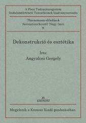 Angyalosi Gergely: Dekonstrukció és esztétika