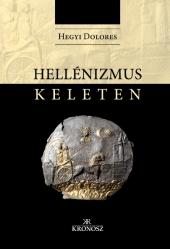 Hegyi Dolores: Hellénizmus Keleten