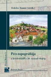 Pécs topográfiája a kezdetektől a 20. század elejéig