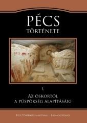 Pécs története I. Az őskortól a püspökség alapításáig