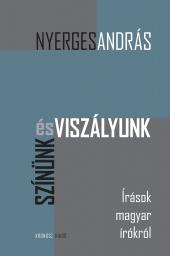 Nyerges András: Színünk és viszályunk. Írások magyar írókról